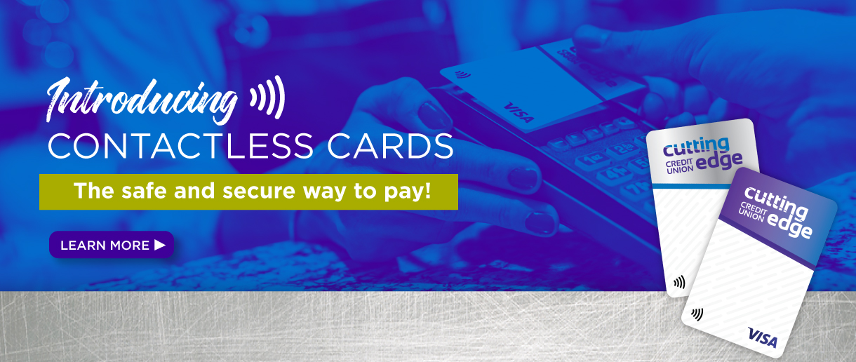 Introducing contactless cards - a safe and secure way to pay! Click here to learn more.
