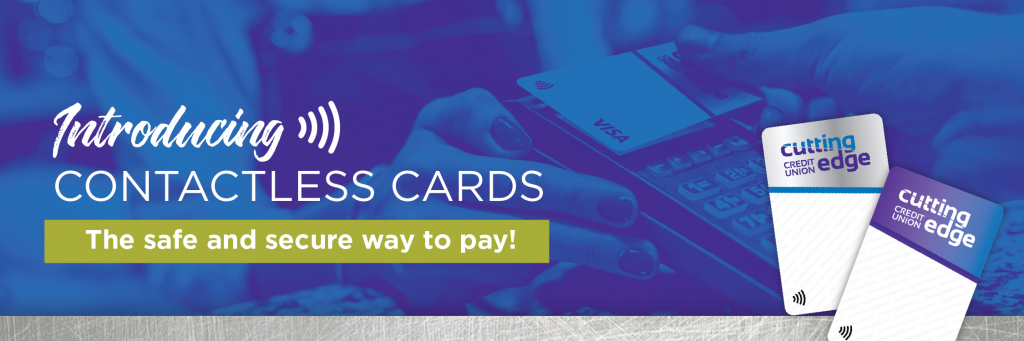 Introducing Contactless Cards - the safe and secure way to pay!