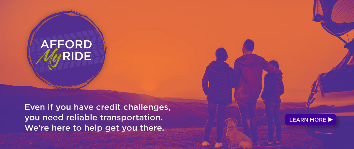 Afford My Ride - even if you have credit challenges, you need reliable transportation. We're here to help get you there.
