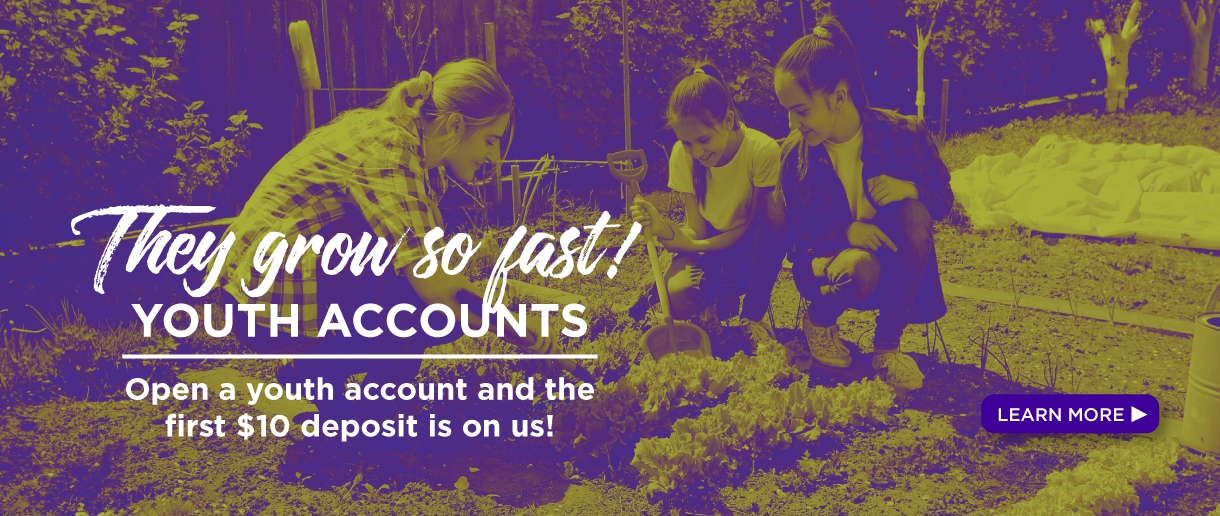 Youth Accounts. Open a youth account and the first $10 deposit is on us!