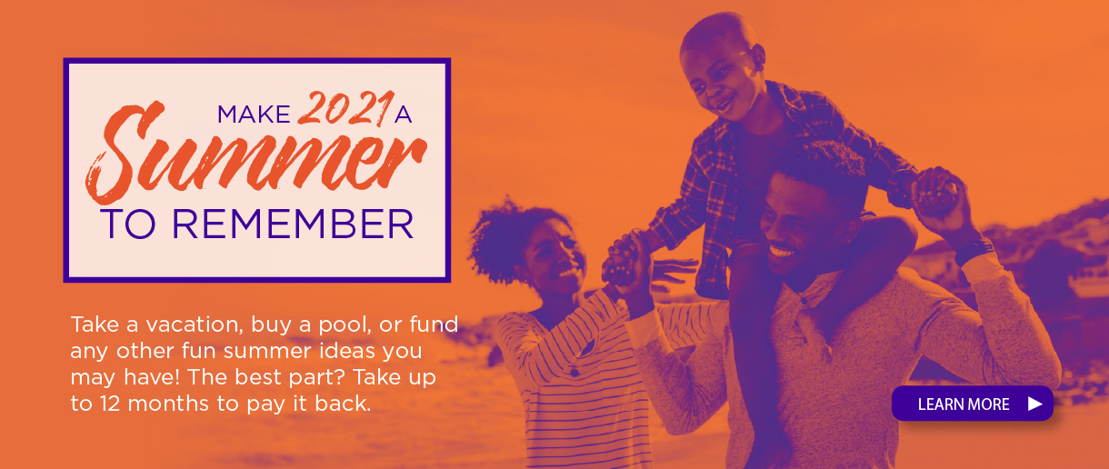 Make 2021 a summer to remember. Click here to learn more.
